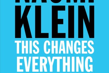 This Changes Everything: Naomi Klein